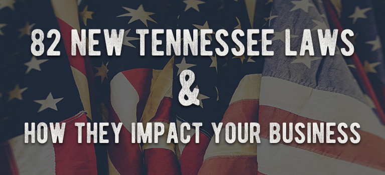 82 New TN Laws and How They Impact Your Business
